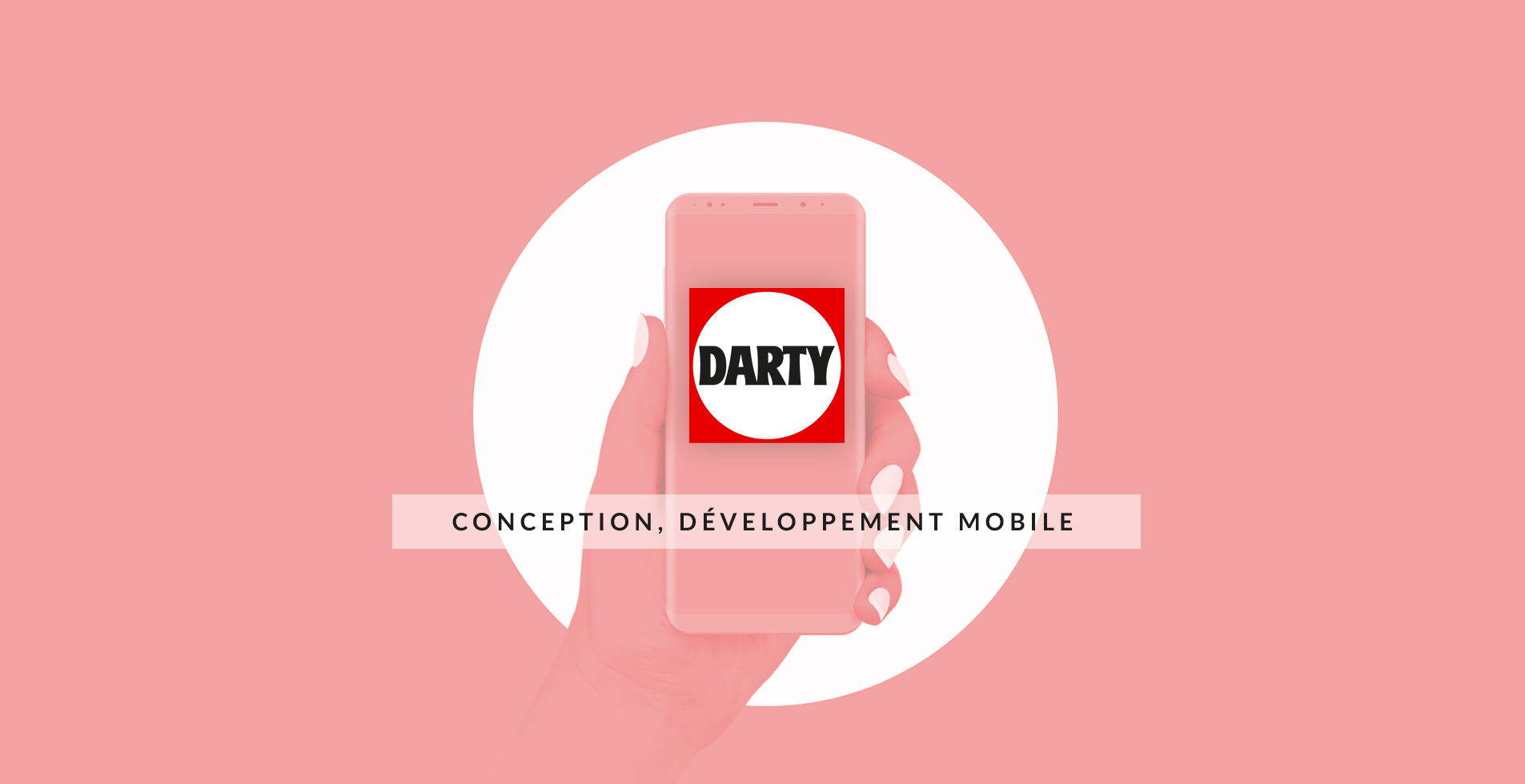 Conception et développement de l'application mobile Darty par l'agence web et mobile Majjane.